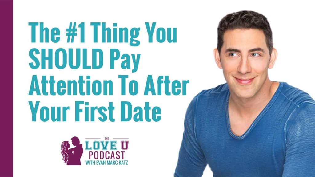 The #1 Thing You SHOULD Pay Attention to After Your First Date