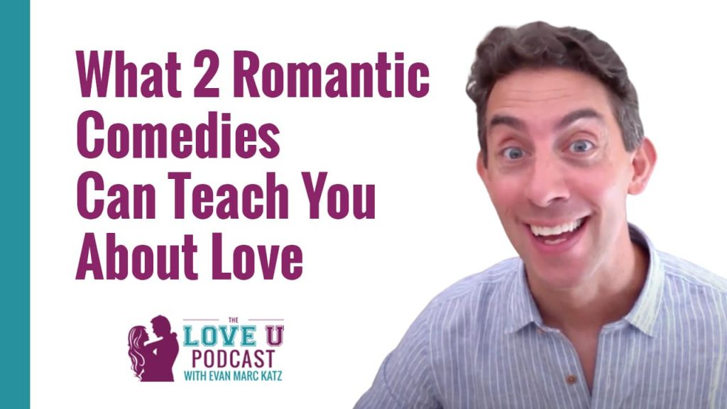 What 2 Romantic Comedies Can Teach You About Love